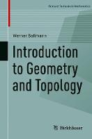 Introduction to Geometry and Topology