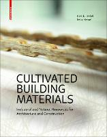Cultivated Building Materials:...