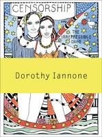 Dorothy Iannone: Censorship and the...