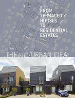 The Sub/Urban Idea: From Terraced...