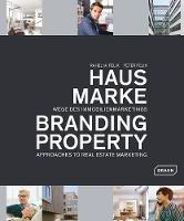 Branding Property: Approaches to Real...