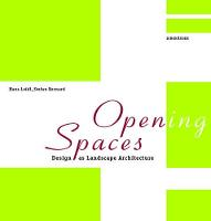 Opening Spaces: Design as Landscape...