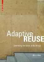 Adaptive Reuse: Extending the Lives ...