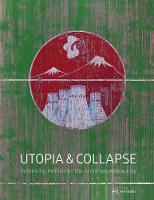 Utopia & Collapse: Rethinking ...