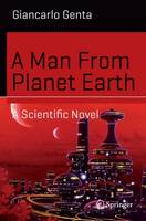 A Man from Planet Earth: A Scientific...