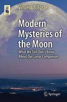 Modern Mysteries of the Moon: What We...