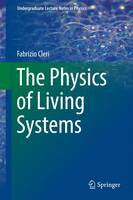 The Physics of Living Systems: 2016