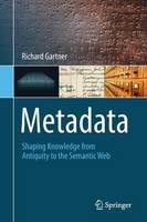 Metadata: Shaping Knowledge from...