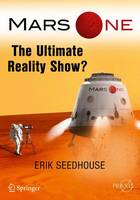 Mars One: The Ultimate Reality TV Show?