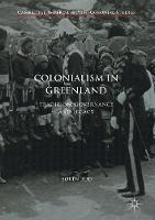 Colonialism in Greenland: Tradition,...