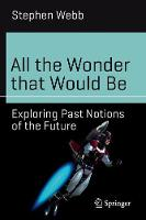 All the Wonder That Would be:...