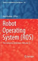 Robot Operating System (ROS): The...