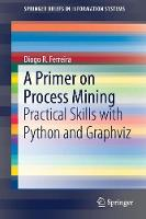 A Primer on Process Mining: Practical...