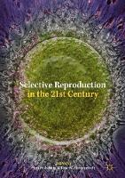 Selective Reproduction in the 21st...