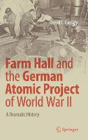 Farm Hall and the German Atomic...