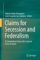 Claims for Secession and Federalism: ...