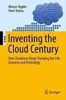 Inventing the Cloud Century: How...