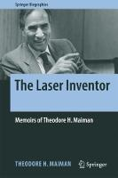 The Laser Inventor: Memoirs of...