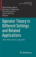 Operator Theory in Different Settings...
