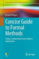 Concise Guide to Formal Methods:...