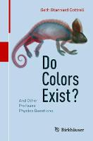 Do Colors Exist?: And Other Profound...
