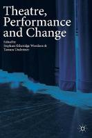 Theatre, Performance and Change