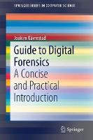 Guide to Digital Forensics: A Concise...