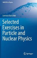 Selected Exercises in Particle and...