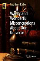 Wacky and Wonderful Misconceptions...