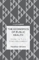 The Economics of Public Health:...