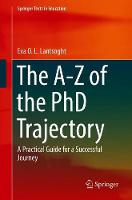The A-Z of the PhD Trajectory: A...