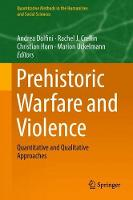 Prehistoric Warfare and Violence:...