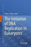 The Initiation of DNA Replication in...