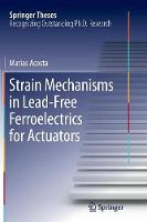 Strain Mechanisms in Lead-Free...
