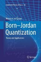 Born-Jordan Quantization: Theory and...