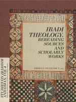 Ibadi Theology: Rereading Sources and...