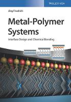 Metal-Polymer Systems: Interface...