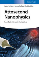 Attosecond Nanophysics: From Basic...