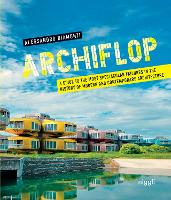 Archiflop: A Guide to the Most...