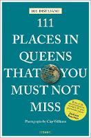 111 Places in Queens That You Must ...