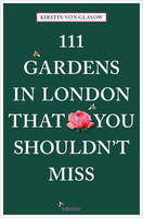 111 Gardens in London That You...
