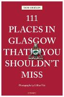 111 Places in Glasgow That You...