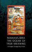Mahamudra - The Ocean of True Meaning