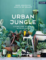 Urban Plants: Living and Styling with...