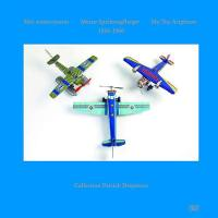 My Toy Airplanes 1910-1960