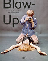 Blow-Up: Antonioni's Classic Film and...
