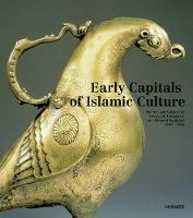 Early Capitals of Islamic Culture: ...