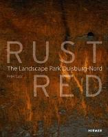 Rust Red: The Landscape Park Duisburg...