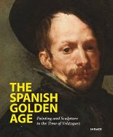 The Spanish Golden Age: Painting and...