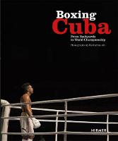 Boxing Cuba: From Backyards to World...